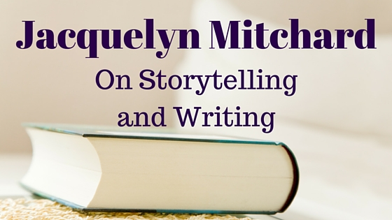 Jacquelyn Mitchard: On Storytelling and Writing