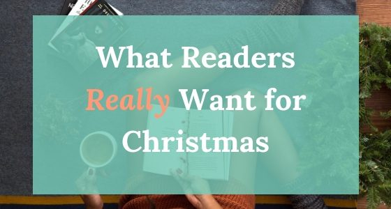 What Readers Really Want for Christmas (Hint: It's NOT a Book!)