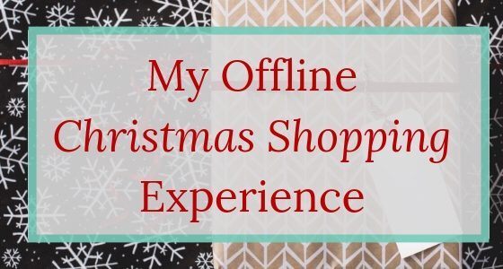 My Offline Christmas Shopping Experience