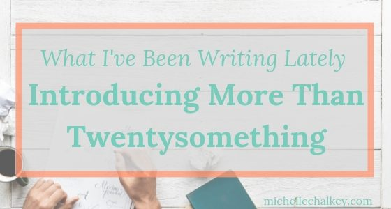 "What I've Been Writing Lately: Introducing ""More Than Twentysomething"""
