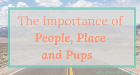 The Importance of People, Place and Pups
