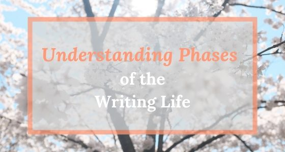 Understanding Phases of the Writing Life