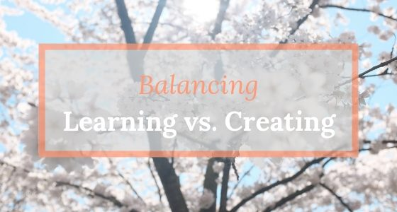 Balancing Learning with Creating