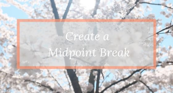 Create a Midpoint Break